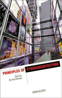 The  Architecture of Intelligence - Principles of cyberarchitecture - Derrick de Kerckhove, Birkhauser Verlag AG, 2001